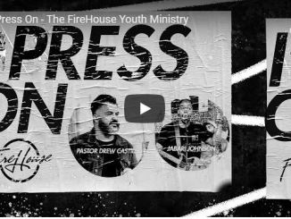 The FireHouse Youth Ministry Sermon - I press on - May 24 2020