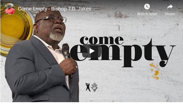 Bishop TD Jakes Sermon - Come Empty - June 28 2020