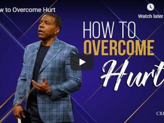 Creflo Dollar Sermon - How to Overcome Hurt - June 21 2020