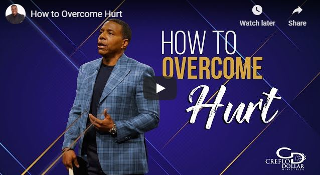Creflo Dollar Sermon - How to Overcome Hurt - June 21 2020