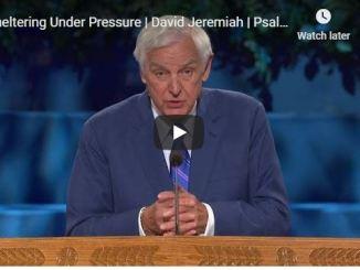 David Jeremiah Sermon - Sheltering Under Pressure - June 2020