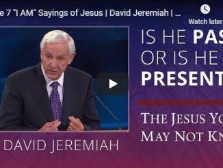 David Jeremiah Sermon - The 7 I AM Sayings of Jesus - June 28 2020