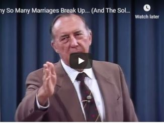 Derek Prince - Why So Many Marriages Break Up - June 2020