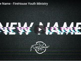 FireHouse Youth Ministry - New Name - June 15 2020