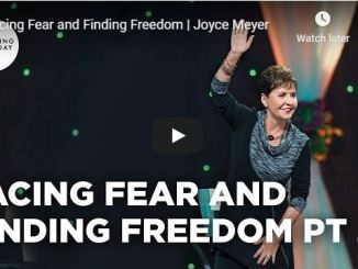 Joyce Meyer Message - Facing Fear and Finding Freedom - June 2020