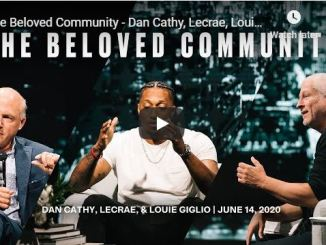 Louie Giglio Dan Cathy & Lecrae - The Beloved Community - 2020