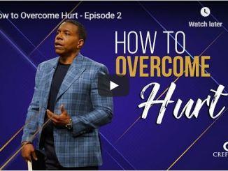 Pastor Creflo Dollar Sermon - How to Overcome Hurt - June 28 2020