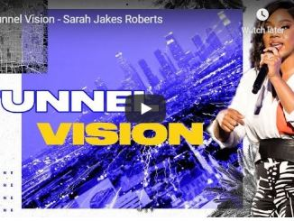 Sarah Jakes Roberts Message - Tunnel Vision - June 5 2020