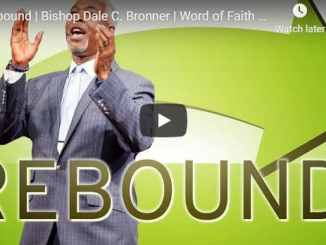 Bishop Dale Bronner Sermon - Rebound - July 22 2020