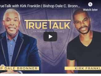 Bishop Dale Bronner - TrueTalk with Kirk Franklin - July 2020