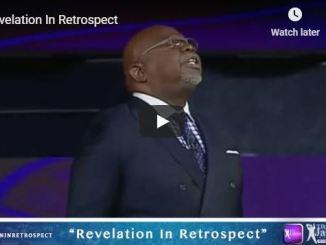 Bishop TD Jakes Sermon - Revelation In Retrospect - July 2020