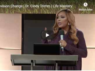 Dr. Cindy Trimm Sermon - Envision Change - July 2020
