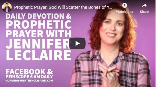 Jennifer Leclaire Prophetic Prayer July 19 2020