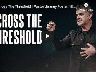 Pastor Jeremy Foster Sermon - Across The Threshold - July 5 2020