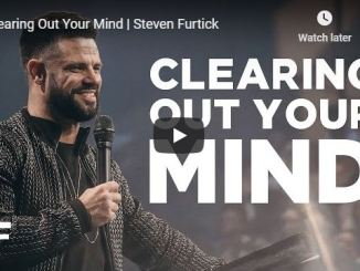 Steven Furtick Sermon - Clearing Out Your Mind - July 28 2020