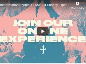 Transformation Church Sunday Experience July 5 2020
