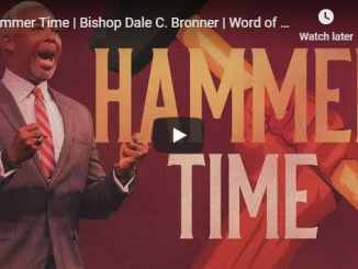 Bishop Dale Bronner Sermon - Hammer Time - August 2020