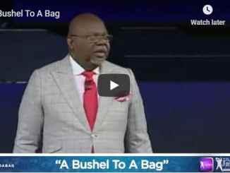 Bishop TD Jakes Sermon - A Bushel To A Bag - August 7 2020