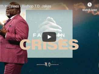 Bishop TD Jakes Sermon - Faith In Crises - August 30 2020