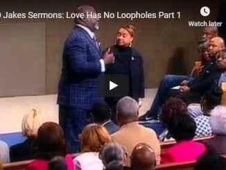 Bishop TD Jakes Sermon - Love Has No Loopholes - August 20 2020
