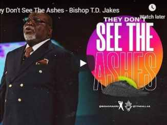 Bishop TD Jakes - They Don't See The Ashes - August 23 2020