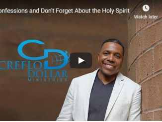 Creflo Dollar - Confessions and Don't Forget About the Holy Spirit