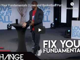 Dr. Dharius Daniels - Fix Your Fundamentals - Love and Basketball Part 4