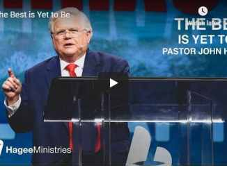 John Hagee Sermon - The Best is Yet to Be - August 23 2020