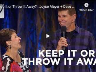Joyce Meyer & Dave Meyer - Keep It or Throw It Away - August 2020