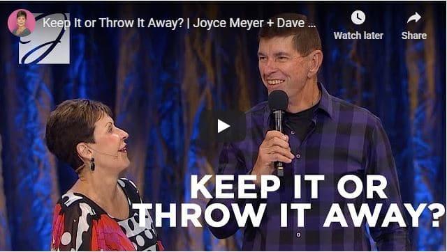 Joyce Meyer & Dave Meyer - Keep It or Throw It Away - August 2020