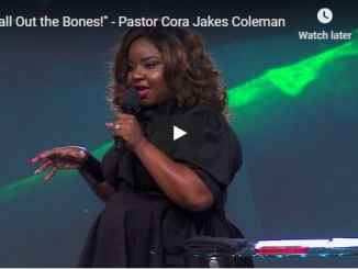 Pastor Cora Jakes Coleman Sermon - Call Out the Bones - August 4