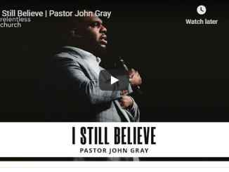 Pastor John Gray Sermon - I Still Believe - August 2020