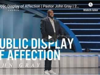 Pastor John Gray Sermon - Public Display of Affection - August 2020