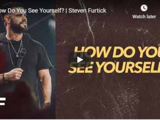 Steven Furtick Sermon - How Do You See Yourself - August 5 2020