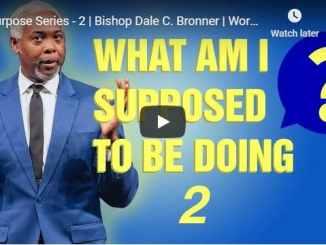 Bishop Dale Bronner - Purpose Series 2 - September 2020