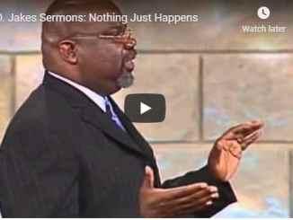 Bishop TD Jakes - Nothing Just Happens - September 3 2020