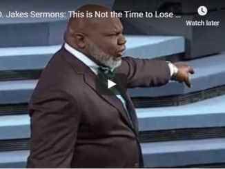 Bishop TD Jakes - This is Not the Time to Lose Your Head