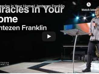 Jentezen Franklin - Miracles in Your Home - September 2020