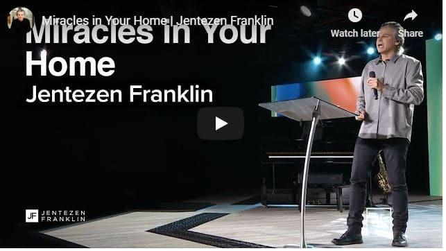 Jentezen Franklin - Miracles in Your Home - September 2020