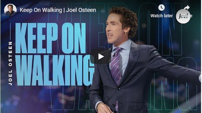 Joel Osteen - Keep On Walking