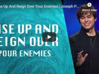 Joseph Prince - Rise Up And Reign Over Your Enemies