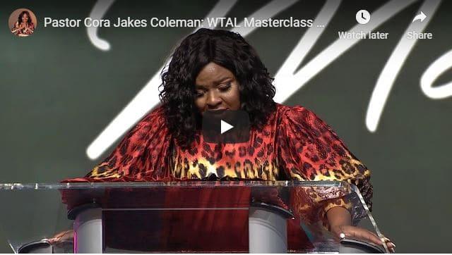 Pastor Cora Jakes Coleman - WTAL Masterclass 2018