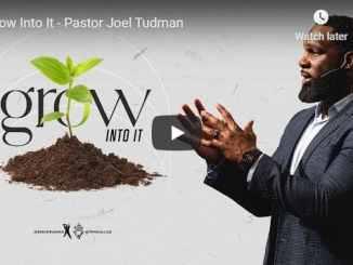 Pastor Joel Tudman - Grow Into It
