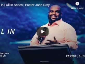 Pastor John Gray - All In - September 2 2020