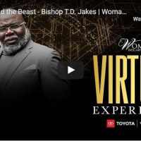 Bishop TD Jakes - Beauty and the Beast | Woman, Thou Art Loosed