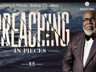 Bishop TD Jakes - Preaching In Pieces