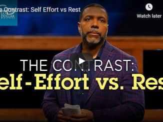 Creflo Dollar - The Contrast - Self Effort vs Rest - October 7 2020