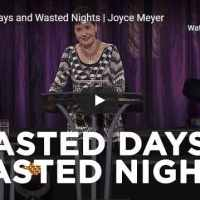 Joyce Meyer - Wasted Days and Wasted Nights - October 22 2020