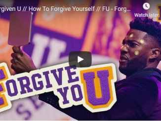 Michael Todd - How To Forgive Yourself - FU - Forgiveness University