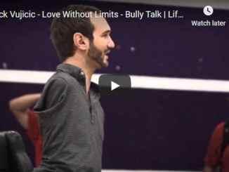 Nick Vujicic - Love Without Limits - Bully Talk
